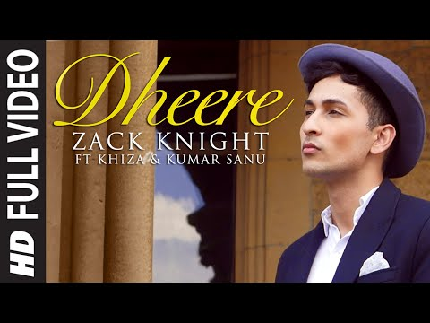 Exclusive: 'Dheere' FULL VIDEO Song | Zack Knight | T-Series Mp3