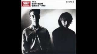 """The Servants - 01 - """"Everybody Has A Dream"""" (Small Time)"""