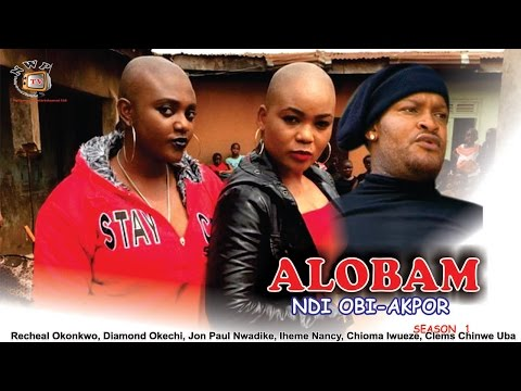 Alobam Season 1  - 2016 Latest Nollywood Igbo Movie