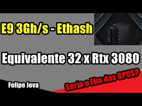 Bitmain E9 3Gh/s - Ethash = 32x Rtx 3080