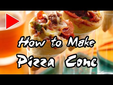 How to Make Pizza Cone