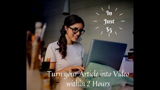 I will create video from your article or blog post