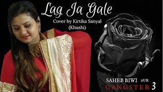 Lag Ja Gale | Saheb Biwi Aur Gangster 3 | Chitrangada | Jonita Gandhi | Cover By Kirtika Sanyal