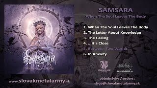 Video Samsara - Between Two Worlds (When The Soul Leaves The Body 2017
