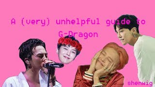 A (very) unhelpful guide to G-Dragon