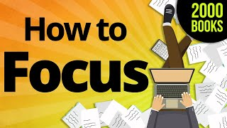 7 Actionable ways to Focus your mind like a LASER beam - from 8 great productivity books