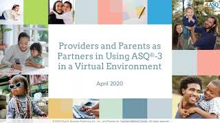 How Providers and Parents Partner Together to Use ASQ 3 in a Virtual Environment 1