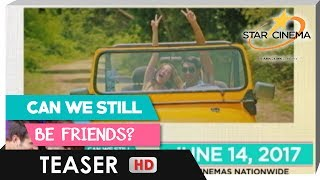 Teaser | Get ready for all the feels! | 'Can We Still Be Friends'