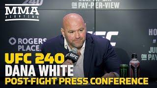 UFC 240 Post Fight Press Conference: Dana White    MMA Fighting