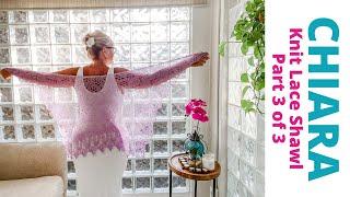 Part 3 Of 3 Chiara Mystery Knit Along Lace Shawl PatternMKAL Shawl