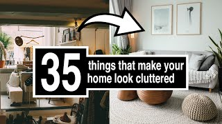 35 THINGS THAT MAKE YOUR HOUSE LOOK CLUTTERED || Minimalism for beginners