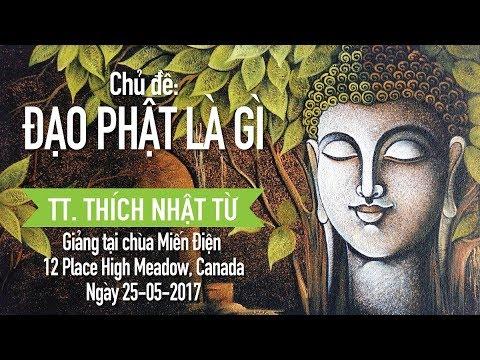 Đạo Phật là gì - TT. Thích Nhật Từ