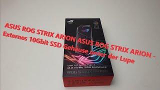 ASUS ROG STRIX ARION - externe 10Gbit SSD Gehäuse unter der Lupe