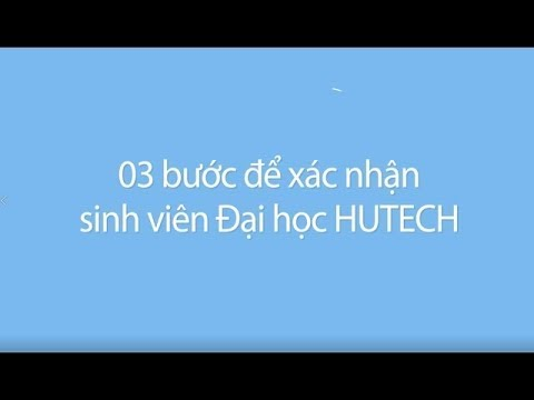 03 bước đơn giản để xác nhận sinh viên Đại học HUTECH