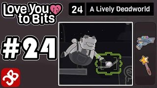 Love You To Bits - Level 24 - A Lively Deadworld - Gameplay Walkthrough Video