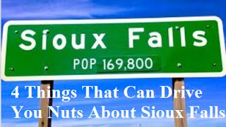 4 Things That Can Drive You Nuts About Sioux Falls