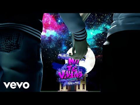 Alexis Y Fido - No Te Vayas (feat. Don Omar)