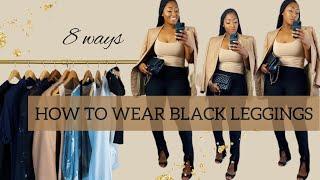 HOW TO WEAR BLACK LEGGINGS | 8 Ways