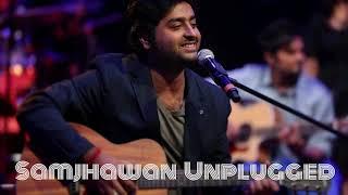 Arijit Singh || Samjhawan Unplugged