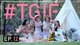 รูปลง IG หมดแล้ว! 5 สาวขอรวมตัวจัดเซตปิกนิกเพื่อถ่ายรูปโดยเฉพาะ! | #TGIF EP.12