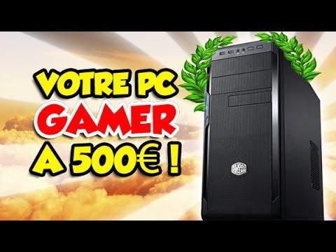 UN PC GAMER à 500€ en 2017? C'est possible