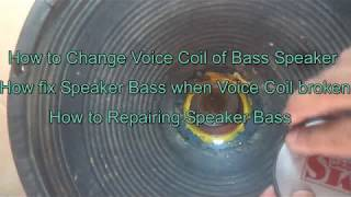 How to Change Voice Coil of Bass Speaker | How fix Speaker Bass when Voice Coil broken