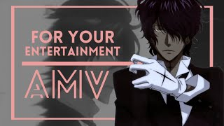 For Your Entertainment | AMV