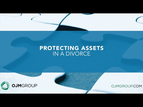 Protecting Assets in a Divorce