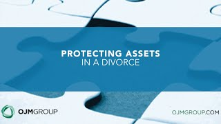 Protecting Assets in Divorce