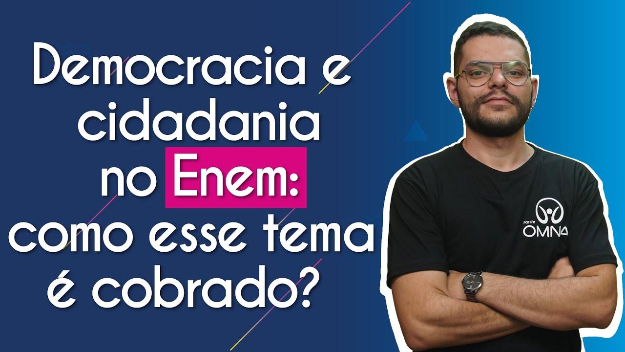 Democracia e Cidadania no Enem: como esse tema é cobrado?