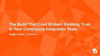 The Build that Cried Broken: Building Trust in Your Continuous Integration Tests
