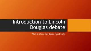 Introduction to Lincoln Douglas Debate