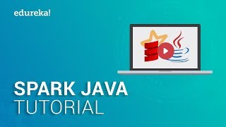 Spark Java Tutorial   Apache Spark for Java Developers   Spark Certification Training   Edureka