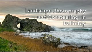 Landscape Photography and Coasteering at Ballintoy