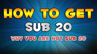 HOW TO BE SUB 20 & WHY YOU ARE NOT SUB 20 [3x3]
