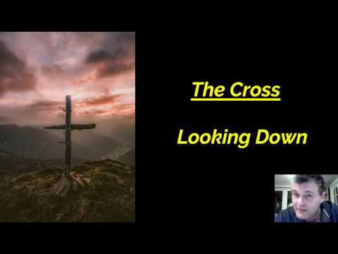 CCE Sunday Service 29th March 2020       The Cross: Looking Down