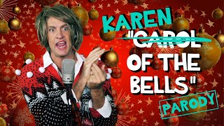 """Karen of the Bells"" - Carol of the Bells Parody"