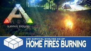 ARK: Survival Evolved #3 - Keep The Home Fires Burning | 2 Player Co-Op Gameplay