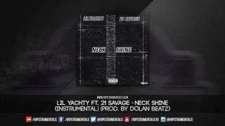 Lil Yachty Ft. 21 Savage - Neck Shine [Instrumental] (Prod. By DoLan Beatz)