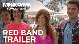 Mike & Dave Need Wedding Dates  Official Redband Trailer 2  2016