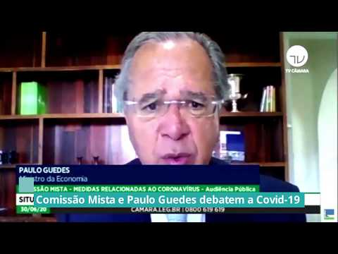 Paulo Guedes debate Covid 19 na comissão mista - 30/06/20