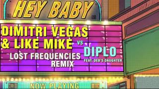 Dimitri Vegas & Like Mike vs Diplo - Hey Baby (feat. Deb's Daughter) (Lost Frequencies Remix)