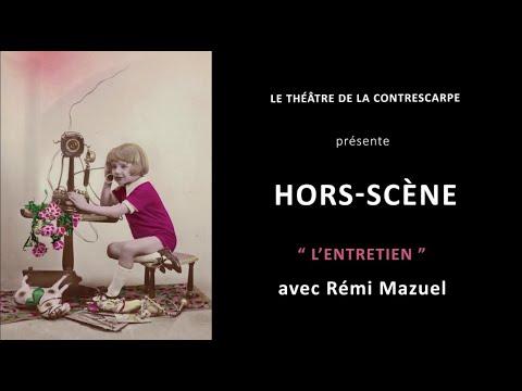 Découvrez le « HORS-SCÈNE • L'ENTRETIEN » de Rémi MAZUEL, auteur et interprète de « Le...