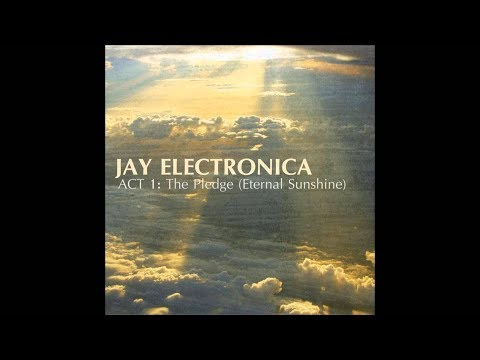 Jay Electronica – Act I: The Pledge (Abridged) [Eternal Sunshine Rules Voodoo Man FYI]
