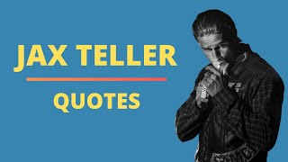 Jax Teller Quotes | Sons of Anarchy Quotes