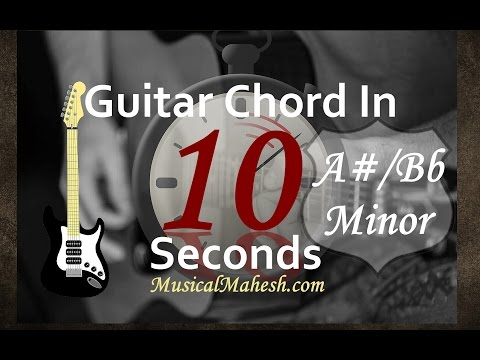 Learn Guitar Chords in 10 Seconds: How to play A#/Bb Minor Chord on Guitar(Beginners/Basic Tutorial)