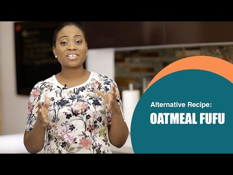 DIY Recipe: How to prepare oatmeal 'fufu'