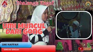 Gawe Kaget Umi Hafifah Mucul Dari Gong