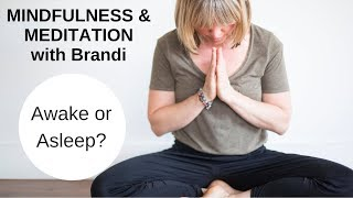 Mindfulness- Awake or Asleep?