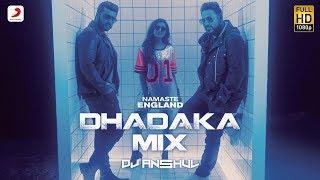 Namaste England - Dhadaka Mix By DJ Anshul   - YouTube